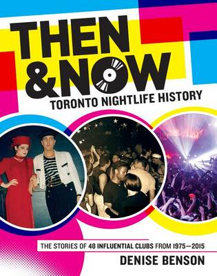 Then & Now: Toronto Nightlife History (Paperback)