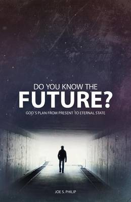 Do You Know the Future? God's Plan from Present to Eternal State (Paperback)