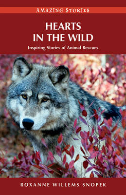 Hearts in the Wild: Inspiring Stories of Animal Rescues (Paperback)