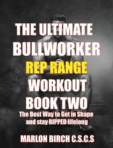The Ultimate Bullworker Power Rep Range Workouts Book Two - Bullworker Power 4 (Paperback)