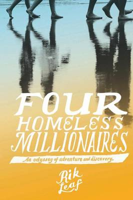 Four Homeless Millionaires: An Odyssey of Adventure and Discovery (Paperback)