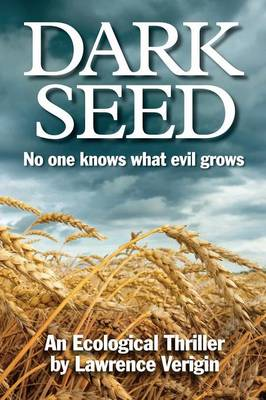 Dark Seed: No One Knows What Evil Grows (Paperback)