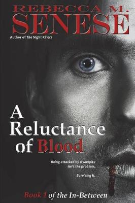 A Reluctance of Blood: Book 1 of the In-Between (Paperback)