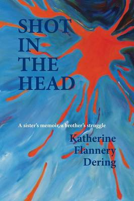 Shot in the Head a Sister's Memoir, a Brother's Struggle (Paperback)