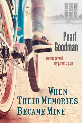 When Their Memories Became Mine: Moving Beyond My Parents' Past (Paperback)