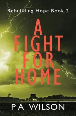 A Fight For Home: A Novel From A Dying World - Rebuilding Hope 2 (Paperback)