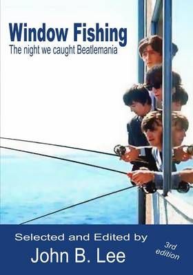 Window Fishing: The Night We Caught Beatlemania - Third Edition (Paperback)