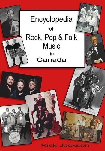 Encyclopedia of Rock, Pop & Folk Music in Canada (Paperback)