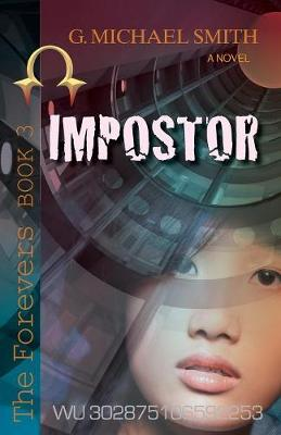 Impostor: The Forevers Book Three - Forevers 3 (Paperback)
