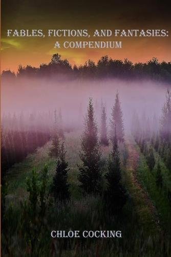 Fables, Fictions, and Fantasies: A Compendium (Paperback)