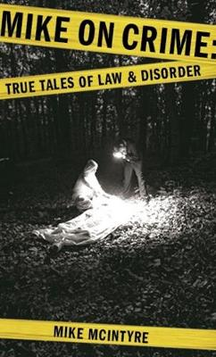 Mike on Crime: True Tales of Law and Disorder (Paperback)