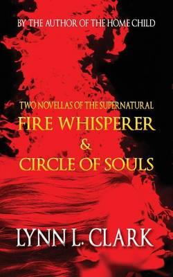 Fire Whisperer & Circle of Souls (Paperback)