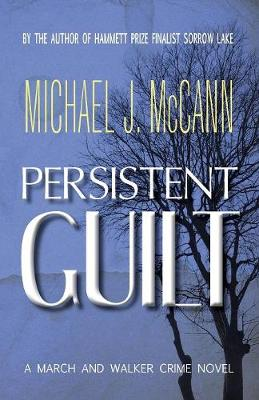 Persistent Guilt: A March and Walker Crime Novel - March and Walker Crime Novel 3 (Paperback)