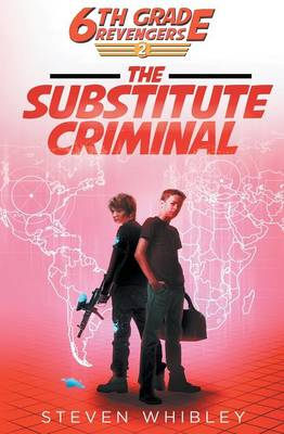 6th Grade Revengers: The Substitute Criminal - 6th Grade Revengers 2 (Paperback)