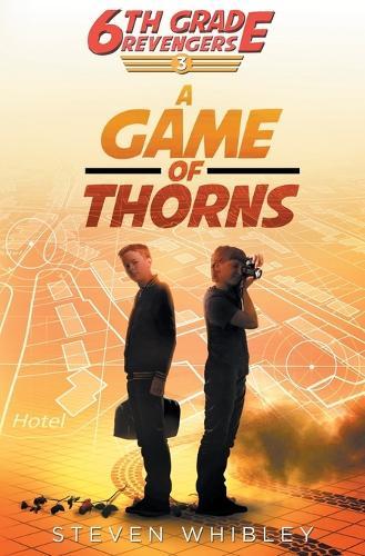 6th Grade Revengers, Book 3: A Game of Thorns - 6th Grade Revengers 3 (Paperback)