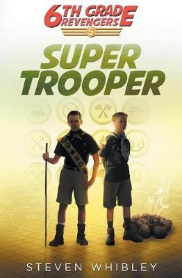 Super Trooper: 6th Grade Revengers Book 5 - 6th Grade Revengers 5 (Paperback)