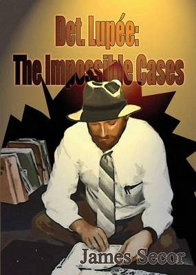 Det. Lupee: The Impossible Cases (Paperback)
