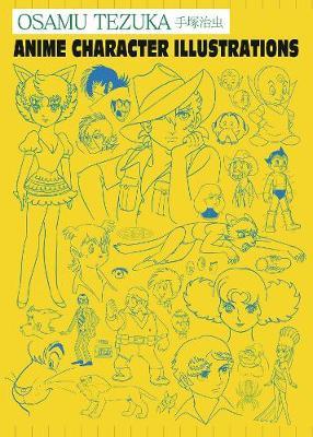 Osamu Tezuka: Anime Character Illustrations (Hardback)