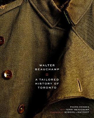 Walter Beauchamp: Tailored History of Toronto (Hardback)