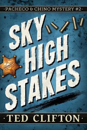 Sky High Stakes - Pacheco & Chino Mysteries 2 (Paperback)