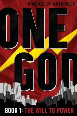One God: The Will to Power - One God 1 (Paperback)