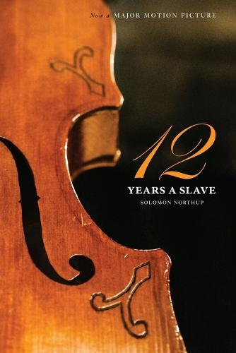 Twelve Years a Slave (the Original Book from Which the 2013 Movie '12 Years a Slave' Is Based) (Illustrated) (Paperback)