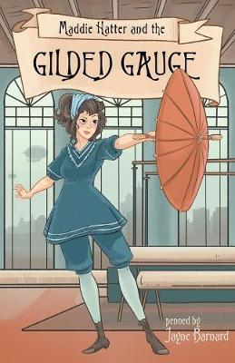 Maddie Hatter and the Gilded Gauge (Paperback)