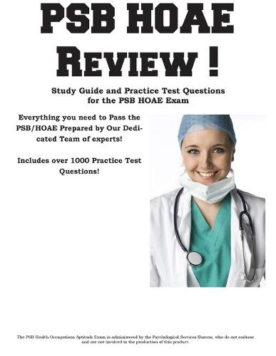 PSB HOAE Review!: Complete Health Occupations Aptitude Test Study Guide and Practice Test Questions (Paperback)