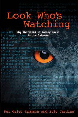 Look Who's Watching: Surveillance, Treachery and Trust Online (Hardback)