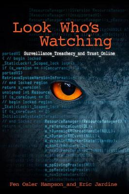 Look Who's Watching: Surveillance, Treachery and Trust Online (Paperback)