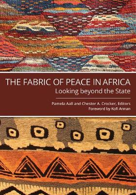 The Fabric of Peace in Africa: Looking beyond the State (Paperback)