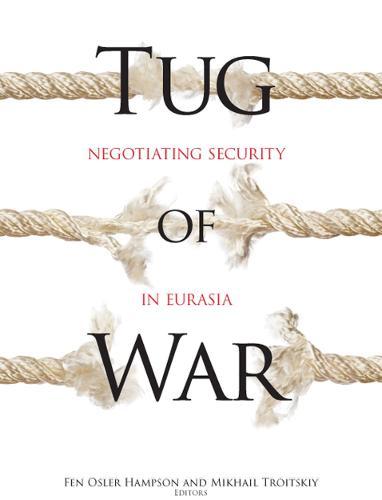 Tug of War: Negotiating Security in Eurasia (Hardback)
