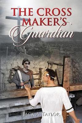 The Cross Maker's Guardian - Cross Maker 2 (Paperback)