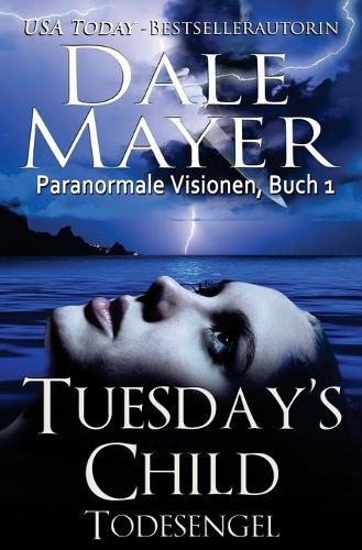 Tuesday's Child: Todesengel - Psychic Visions 1 (Paperback)