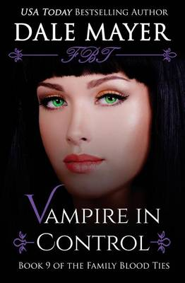 Vampire in Control - Family Blood Ties 9 (Paperback)