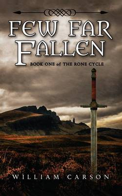 Few Far Fallen: Book One of the Rone Cycle - Rone Cycle 1 (Paperback)