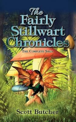 The Fairly Stillwart Chronicles: The Complete Saga (Paperback)