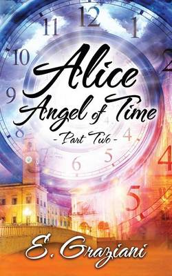 Alice-Angel of Time: Part Two - Alice of the Rocks 2 (Paperback)