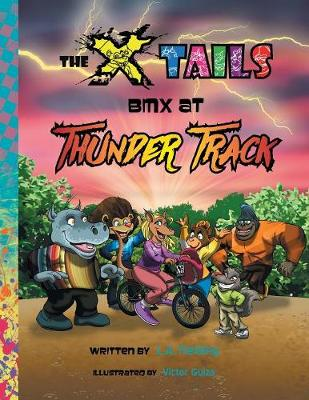 The X-Tails BMX at Thunder Track - X-Tails (Paperback)