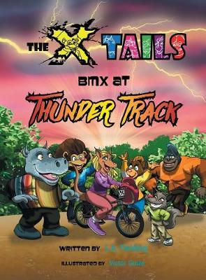 The X-Tails BMX at Thunder Track - X-Tails (Hardback)