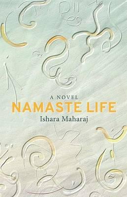Namaste life: A novel (Paperback)