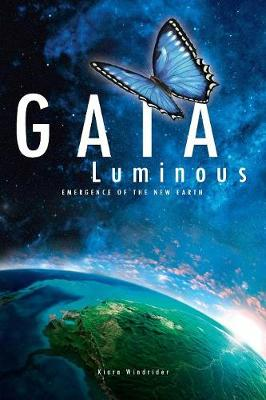 Gaia luminous: Emergence of the new Earth (Paperback)