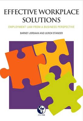 Effective work place solutions: Employment law from a business perspective (Paperback)