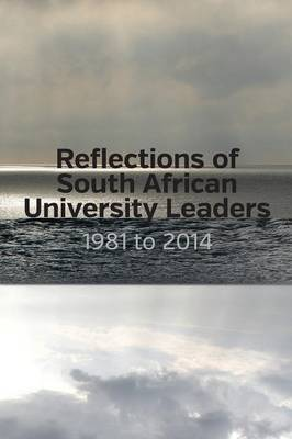 Reflections of South African University Leaders: 1981 to 2014 (Paperback)
