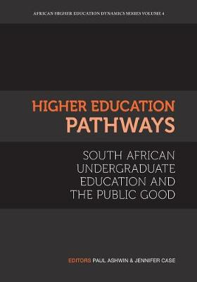 Higher Education Pathways: South African Undergraduate Education and the Public Good (Paperback)