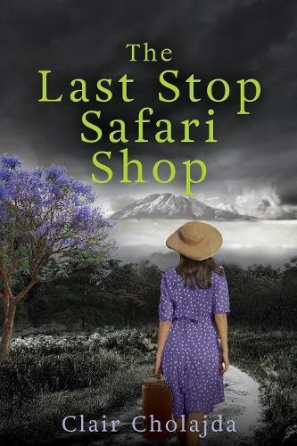 The Last Stop Safari Shop: An Epic Tale of Healing in the African Bush (Paperback)