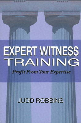Expert Witness Training: Profit from Your Expertise (Paperback)