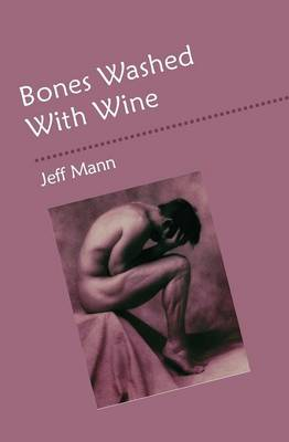 Bones Washed with Wine (Paperback)