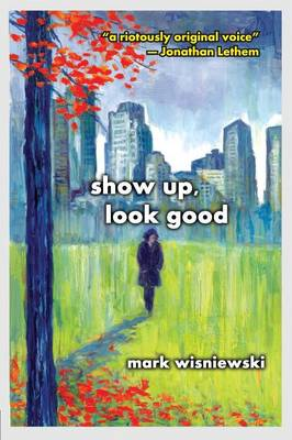 Show Up, Look Good (Paperback)