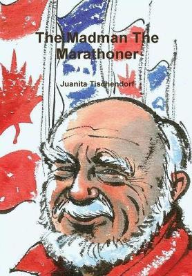 The Madman the Marathoner (Hardback)